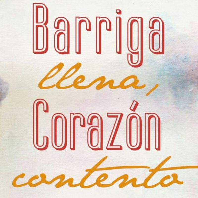 Colombian Spanish Saying: Barriga llena corazón contento