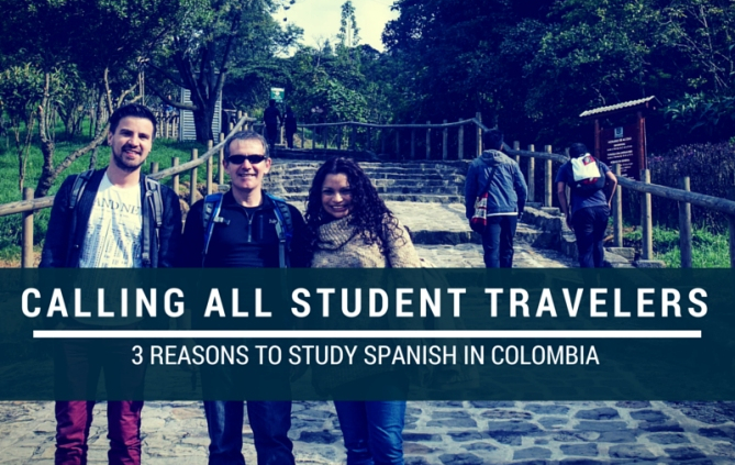 Calling All Student Travelers: 3 Reasons to Study Spanish in Colombia