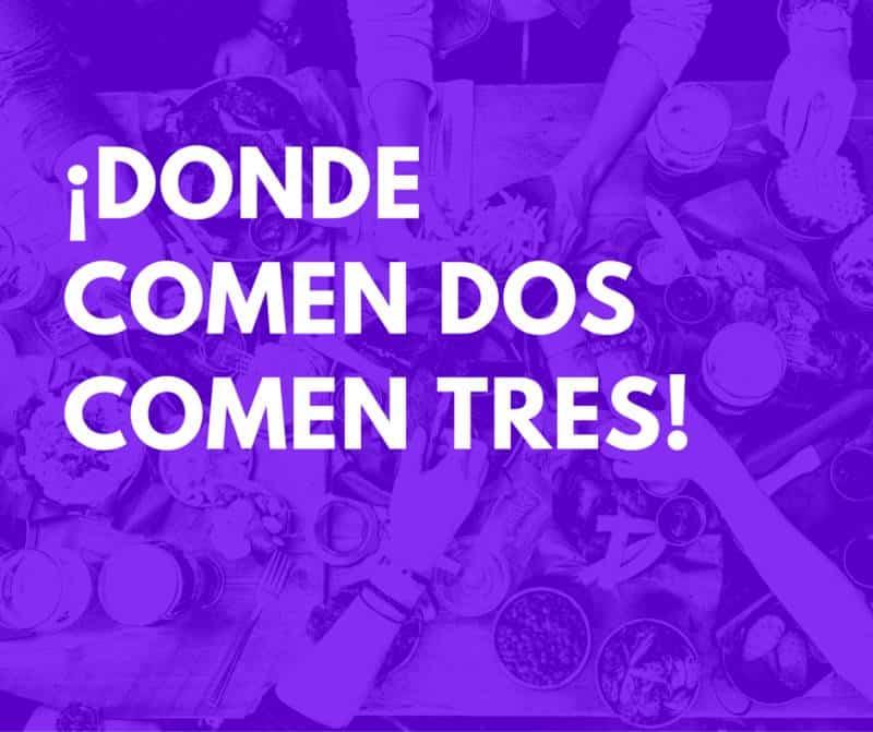 Food Spanish idioms: Donde comen dos comen tres