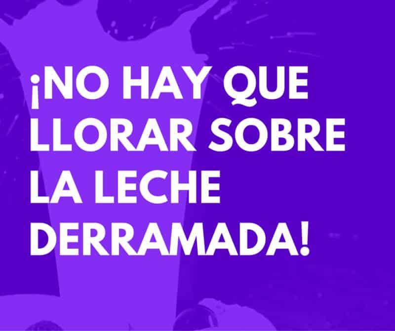 Food Spanish idioms: Llorar sobre la leche derramada