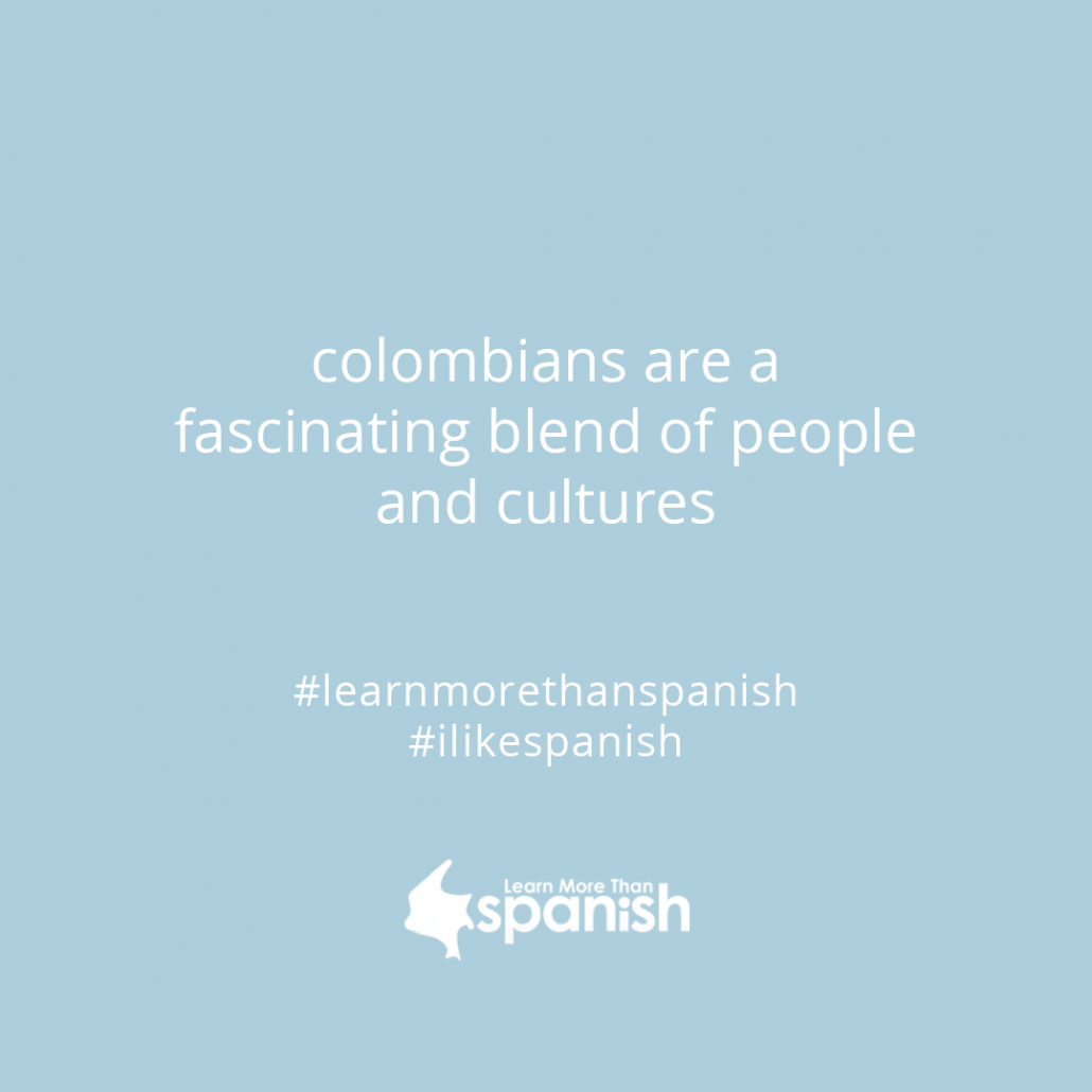 People of Colombia, as diverse as their country COLOMBIAN CULTURE