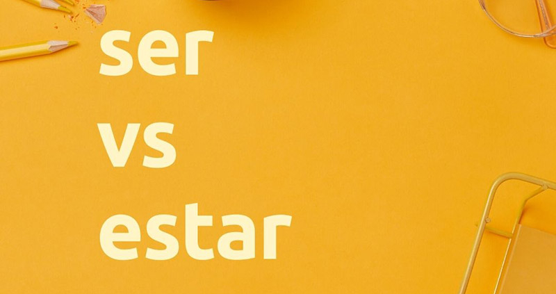 Spanish Language: How to use the verbs Ser and Estar
