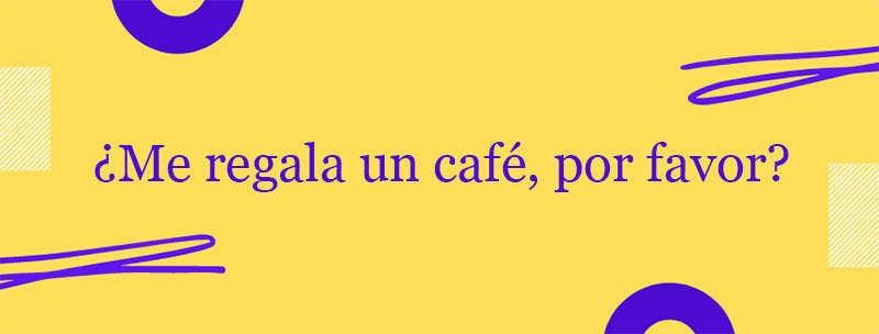 Colombian Spanish Slang: Me regala