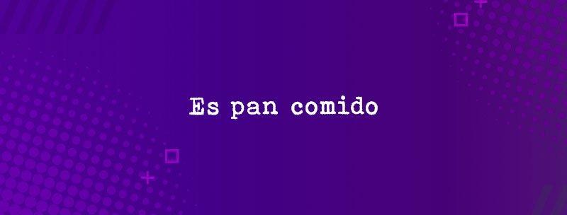 Colombian Slang: Es pan comido